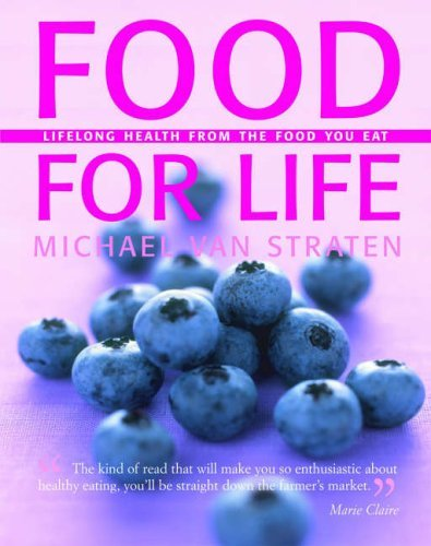 Food for Life: Lifelong Health from the Food You Eat by Michael Van Straten (2006-01-06)