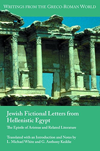 Jewish Fictional Letters from Hellenistic Egypt: The Epistle of Aristeas and Related Literature (Writings from the Greco-roman World, Band 37)
