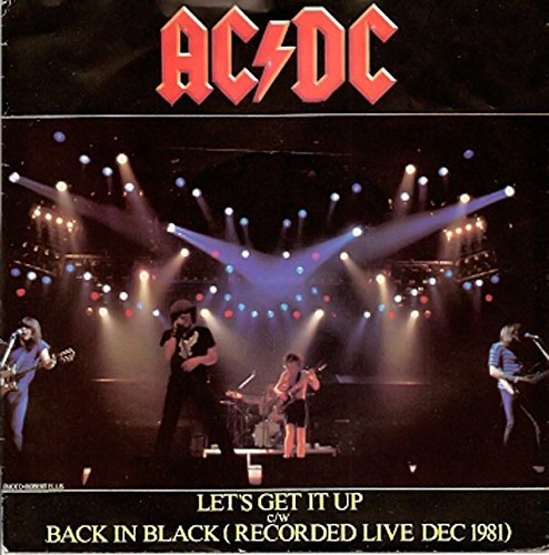 Let's Get It Up / Back In Black (Recorded Live 1981) -...