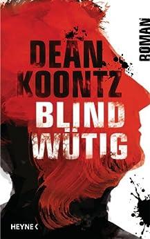 Blindwütig: Roman von [Koontz, Dean]