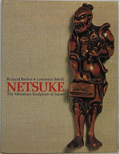 Netsuke: The Miniature Sculpture of Japan por Richard Barker