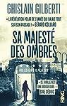 Sa Majesté des Ombres - tome 1 La trilogie des ombres par Gilberti