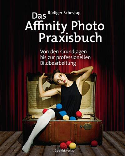 Das Affinity Photo-Praxisbuch: Von den Grundlagen bis zur professionellen Bildbearbeitung - La La Photo