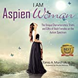 I am AspienWoman: The Unique Characteristics, Traits, and Gifts of Adult Females on the Autism Spectrum by Tania Marshall (2015-08-12)