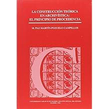 La construcción teórica en archivística: el principio de procedencia (Cursos (Universidad Carlos III))