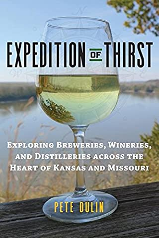 Expedition of Thirst: Exploring Breweries, Wineries, and Distilleries across the Heart of Kansas and Missouri