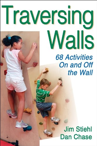 Traversing Walls: 68 Activities on and Off the Wall