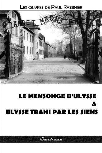 Le Mensonge d'Ulysse & Ulysse Trahi Par Les Siens par Paul Rassinier