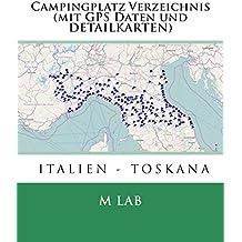 Campingplatz Verzeichnis ITALIEN - TOSKANA (mit GPS Daten und DETAILKARTEN)