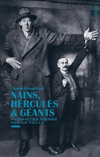 Nains, hercules & géants : Humanités prises par la taille