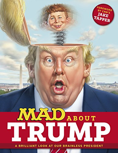 MAD About Trump: A Brilliant Look at Our Brainless President (MAD Magazine) (English Edition) -