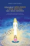 Comment déployer l'être spirituel que nous sommes - Discerner notre mission de vie et évoluer de manière authentique - Format Kindle - 9782702916582 - 18,99 €