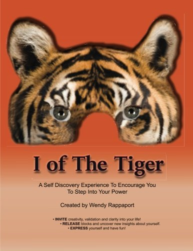 I of the Tiger: A Self Discovery Experience to Encourage You to Step into Your Power