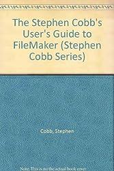 Stephen Cobb User's Guide to Filemaker (Stephen Cobb Series)