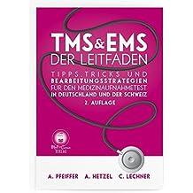 TMS & EMS Der Leitfaden: Tipps, Tricks und Bearbeitungsstrategien für den Medizinaufnahmetest in Deutschland und der Schweiz