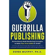 Guerrilla Publishing: Revolutionary Book Marketing Strategies (English Edition)