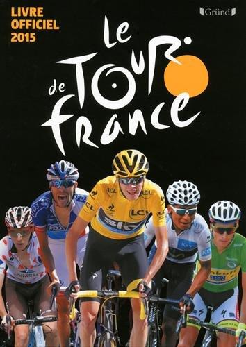 Le Tour de France : Le livre officiel 2015 par Christian-Louis Eclimont