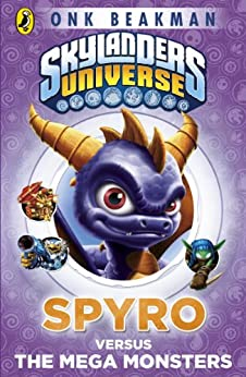 Skylanders Mask of Power: Spyro versus the Mega Monsters: Book 1 by [Beakman, Onk]