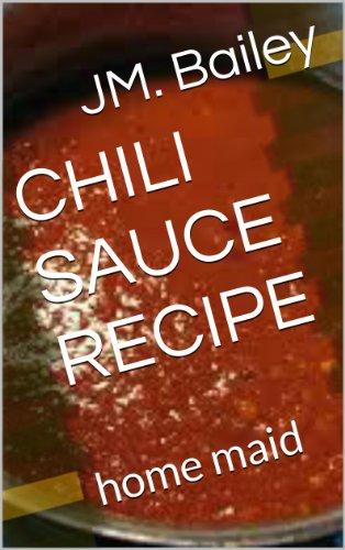 CHILI SAUCE RECIPE: home maid (English Edition)