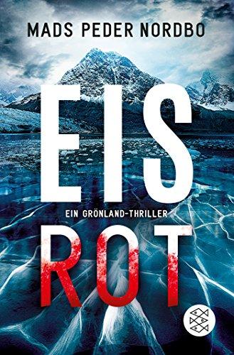Eisrot: Ein Grönland-Thriller