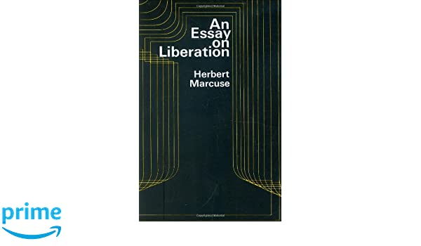 an essay on liberation amazon co uk herbert marcuse an essay on liberation amazon co uk herbert marcuse 0046442005951 books