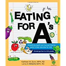Eating for A's: A month-by-month nutrition and lifestyle guide to help raise smarter kids by Kathleen Margaret Dunn (2012-06-01)