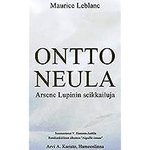Ontto neula (Finnish): Arsène Lupinin merkilliset seikkailut  (Finnish Edition)