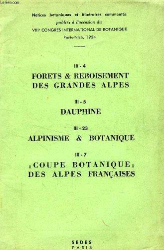 FORETS & REBOISEMENT DES GRANDES ALPES / DAUPHINE / ALPINISME & BOTANIQUE / 'COUPE BOTANIQUE' DES ALPES FRANCAISES