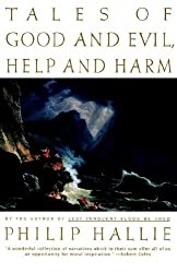 Tales of Good and Evil, Help and Harm by Philip P. Hallie (1998-07-10)
