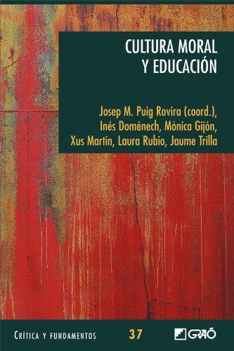 Cultura moral y educación: 037 (Critica Y Fundamentos) por Josep M. Puig Rovira