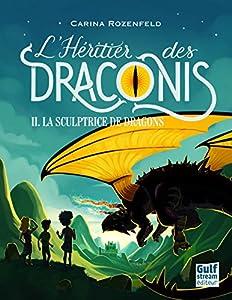 """Afficher """"L'héritier des Draconis n° 2<br /> La sculptrice de dragons"""""""