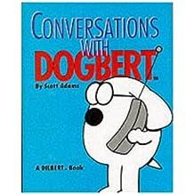 Conversations with Dogbert (Mini Dilbert)