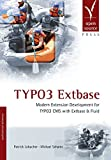 TYPO3 Extbase: Modern Extension Development for TYPO3 CMS with Extbase & Fluid
