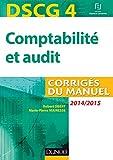 DSCG 4 - Comptabilité et audit - 2014/2015 - Corrigés du manuel