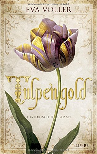 Buchseite und Rezensionen zu 'Tulpengold: Roman' von Eva Völler
