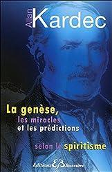 La genèse, les miracles et les prédictions selon le spiritisme