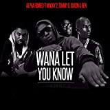 Wana Let You Know (feat. Macky 2, Tommy D, Ben & Daxon)
