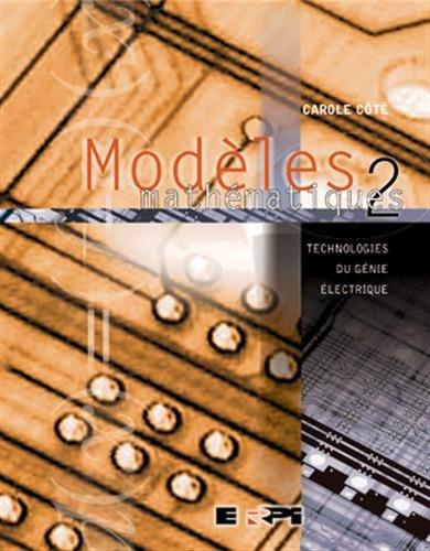 Modèles mathématiques, tome 2 : Technologies du génie électrique