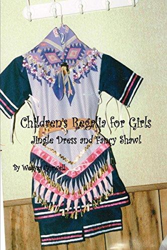 Children's Regalia for Girls Jingle Dress and Fancy Shawl (English Edition) (Jingle American Dress Native)