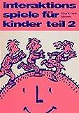Interaktionsspiele für Kinder, 4 Tle., Tl.2 (Lebendiges Lernen und Lehren)
