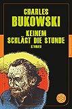 Keinem schlägt die Stunde: Stories (Fischer Klassik) - Charles Bukowski