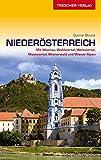 Reiseführer Niederösterreich: Mit Wachau, Waldviertel, Weinviertel, Mostviertel, Wienerwald und Wiener Alpen (Trescher-Reihe Reisen) - Gunnar Strunz