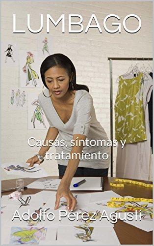 LUMBAGO: Causas, síntomas y tratamiento (Tratamiento natural nº 36) por Adolfo Pérez Agustí