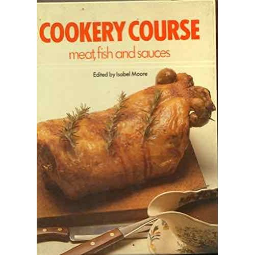 Cookery Course: Meat, Fish and Sauces