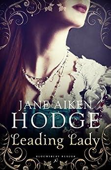 Leading Lady (Bloomsbury Reader) by [Hodge, Jane Aiken]