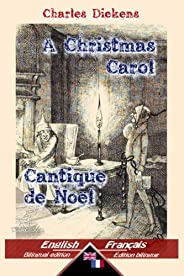 A Christmas Carol - Cantique de Noël: Bilingual parallel text - Bilingue avec le texte parallèle: English - French / Anglais