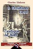A Christmas Carol - Cantique de Noël: Bilingual parallel text - Bilingue avec le texte parallèle: English - French / Anglais - Français