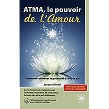 Atma, le pouvoir de l'Amour (***Téléchargements audio inclus***)