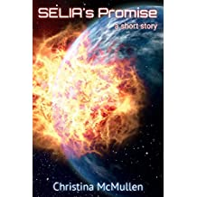 SELIA's Promise: A Short Story (English Edition)