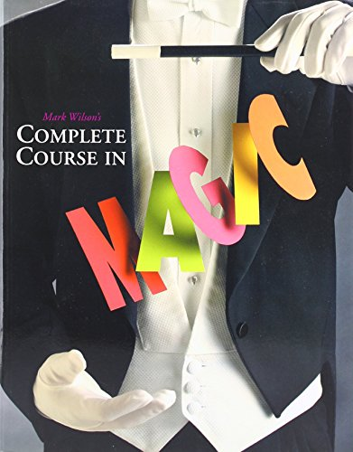 Mark Wilson's Complete Course in Magic by Mark Anthony Wilson (28-Apr-2003) Paperback